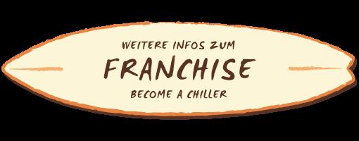 Weitere Infos zum Franchise - Become a Chiller