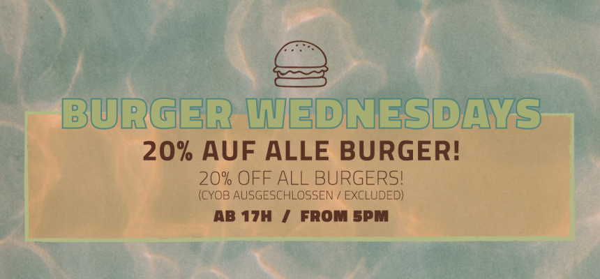 WEDNESDAY = BURGER DAY
