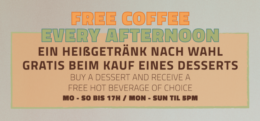 FREE COFFEE - EVERY AFTERNOON