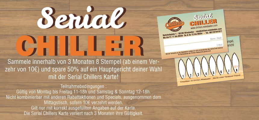 Become a SERIAL CHILLER!