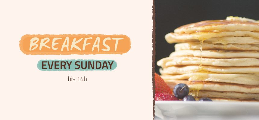 BREAKFAST - EVERY SUNDAY!